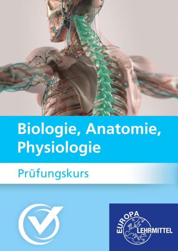 Prüfungskurs Biologie, Anatomie Physiologie