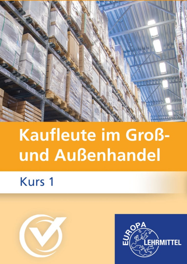 Kaufleute im Groß- und Außenhandel Kurs 1